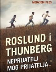 Roslund, A., Thunberg, S. - Neprijatelj mog prijatelja