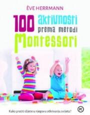 Herrmann, E. - 100 aktivnosti prema metodi Montessori