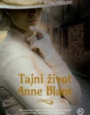 Kincheloe, J. - Tajni život Anne Blanc