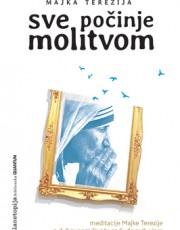 Sve počinje molitvom-meditacije Majke Terezije