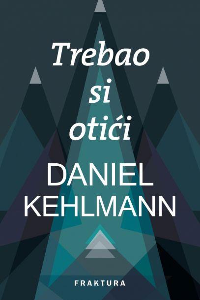 Kehlmann, D. - Trebao si otići