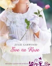 Garwood, J. - Sve za Rose