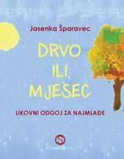 Šparavec, J. - Drvo ili mjesec