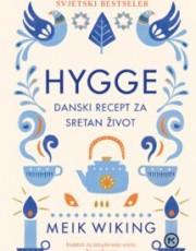 Wiking, M. - Hygge-danski recept za sretan život
