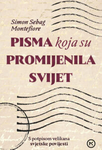Sebag Montefiore, S. - Pisma koja su promjenila svijet
